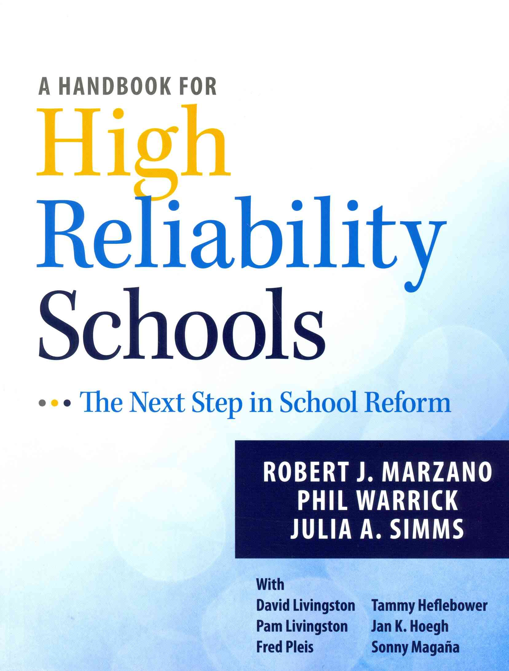 A Handbook for High Reliability Schools By Marzano, Robert J./ Warrick, Phil/ Simms, Julia A./ Livingston, David (CON)/ Livingston, Pam (CON)